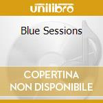 Various - Blue Sessions cd musicale di BEST OF LOUNGE