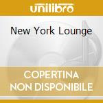 NEW YORK LOUNGE cd musicale di BEST OF LOUNGE