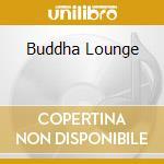 BUDDHA LOUNGE cd musicale di BEST OF LOUNGE