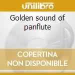 Golden sound of panflute cd musicale
