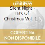 Various - Silent Night - Hits Of Christmas Vol. 1 cd musicale