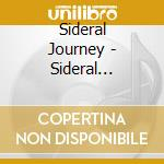 Sideral Journey - Sideral Journey cd musicale
