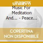 Music For Meditation And... - Peace In Your Mind cd musicale