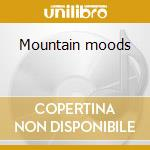 Mountain moods cd musicale
