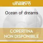 Ocean of dreams cd musicale