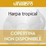 Harpa tropical cd musicale