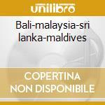 Bali-malaysia-sri lanka-maldives cd musicale
