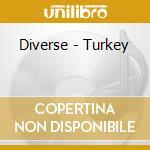 Diverse - Turkey cd musicale
