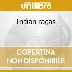 Indian ragas cd musicale di Tigers of bengal