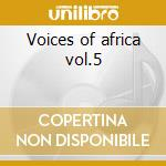 Voices of africa vol.5 cd musicale