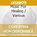 Essential music for healing cd musicale