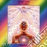 ANGEL LOVE FOR CHILDREN cd musicale di AEOLIAH