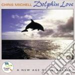 Chris Michell - Dolphin Love cd musicale di Chris Michell