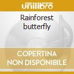 Rainforest butterfly cd musicale di Christopher Buckman