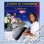 Aeoliah - Echoes Of Tomorrow cd musicale di AEOLIAH