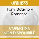 Romance cd musicale di Tony Botelho