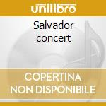 Salvador concert cd musicale di Mike Rowland