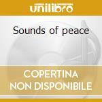 Sounds of peace cd musicale di Nawang Khechog