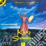 KING SHAMAN cd musicale di GOODALL MEDWYN