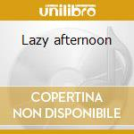 Lazy afternoon cd musicale di Pie Conijn