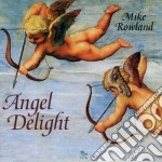 Rowland Mike - Angel Delight cd musicale di Mike Rowland