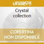 Crystal collection cd musicale di Artisti Vari