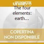 The four elements: earth (vitality) cd musicale di Hans Visser
