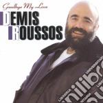 GOODBYE MY LOVE cd musicale di Demis Roussos
