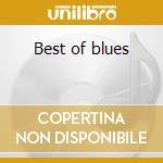 Best of blues cd musicale di Artisti Vari