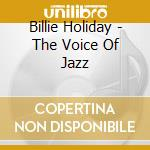 Billie Holiday - The Voice Of Jazz cd musicale di Billie Holiday
