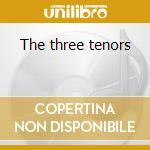 The three tenors cd musicale di Tenors Three