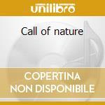 Call of nature cd musicale di Artisti Vari
