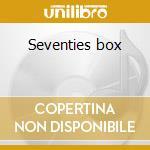 Seventies box cd musicale di Artisti Vari