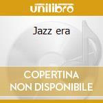 Jazz era cd musicale di Artisti Vari
