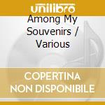 Various - Among My Souvenirs cd musicale di Irlanda - vv.aa.