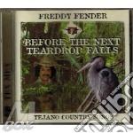 Before the next teardrop falls cd musicale di Freddy Fender