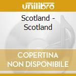 Scotland - Scotland [Vinyl] cd musicale di Scozia - vv.aa.