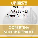 El amor de mis amores (tex mex cumbias) cd musicale di Artisti Vari