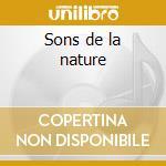 Sons de la nature cd musicale di Artisti Vari