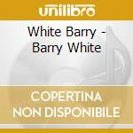 White Barry - Barry White cd musicale di Barry White
