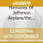 MEMORIES OF JEFFERSON AIRPLANE/THE TROGG cd musicale di JEFFERSON AIRPLANE/T