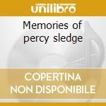 Memories of percy sledge cd musicale di Sledge Percy