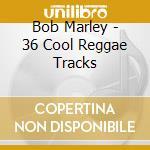 36 cool reggae tracks cd musicale di Bob Marley