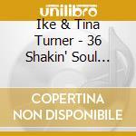 36 shakin' soul standards cd musicale di Ike & tina Turner