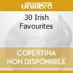 30 IRISH FAVOURITES cd musicale di DUBLINERS
