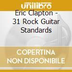 31 rockguitar standards cd musicale di Eric Clapton