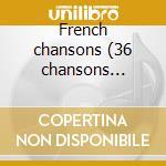 French chansons (36 chansons d'amour) cd musicale di Artisti Vari