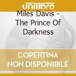 Prince of darkness cd musicale di Miles Davis
