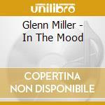 Glenn Miller - In The Mood cd musicale di Glenn Miller