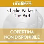 Charlie Parker - The Bird cd musicale di Charlie Parker